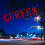 Countywide Curfew Imposed Starting Today, June 2 - 8 p.m. to 5 a.m.